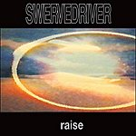Swervedriver Raise - Us Extended Version