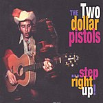 Two Dollar Pistols Step Right Up