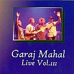 Garaj Mahal Live Vol. III