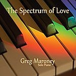 Greg Maroney The Spectrum Of Love