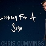 Chris Cummings Looking For A Sign - Single Version
