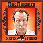 Rik Roberts Skits & Tunes (1996-2004)
