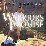 Ira Caplan Warriors Of Promise