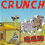 Crunch Bubba Bubba Bubba!
