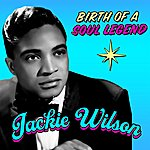 Jackie Wilson Birth Of A Soul Legend