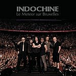 Indochine Le Meteor Sur Bruxelles