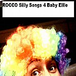 Rocco Silly Songs 4 Baby Ellie