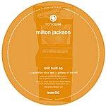 Milton Jackson Milt Built Ep