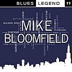 Michael Bloomfield Blues Legends Vol. 11