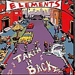 The Elements Takin' It Back