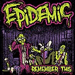 Epidemic Remember This