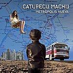 Catupecu Machu Metropolis Nueva