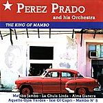 Perez Prado & His Orchestra The King Of Mambo
