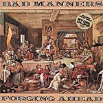 Bad Manners Forging Ahead