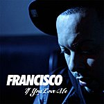 Francisco If You Love Me