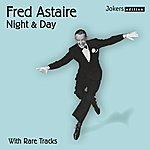 Fred Astaire Night & Day (With Rare Tracks)