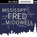 Mississippi Fred McDowell Blues Legend Vol. 12