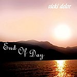 Vicki Delor End Of Day