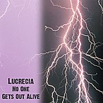 Lucrecia No One Gets Out Alive - Single