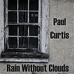 The Paul Curtis Band Rain Without Clouds