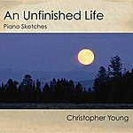 Christopher Young An Unfinished Life - Piano Sketches