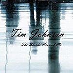 Tim Johnson The World Around Me - Single