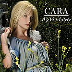 Cara As We Live - Single