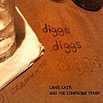 The Diggs Cans, Cats, And The Lonesome Years