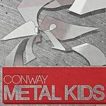 Conway Metal Kids
