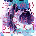 Rasmus Faber Good Times Come Back