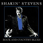 Shakin' Stevens Rock And Country Blues