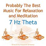 Binaural Probably The Best Music For Relaxation And Meditation: 7 Hz Theta - Single