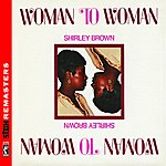 Shirley Brown Woman To Woman [Stax Remasters]