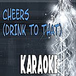 The Original Cheers (Drink To That) (In The Style Of Rihanna) (Karaoke)