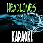 The Original Headlines (In The Style Of Drake) (Karaoke)
