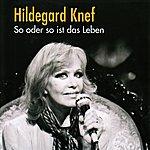 Hildegard Knef So Oder So Ist Das Leben