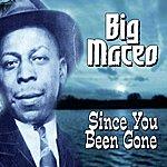 Big Maceo Merriweather Since You Been Gone
