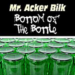 Mr. Acker Bilk Bottom Of The Bottle