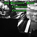 Hoagy Carmichael The Definitive Collection Of Hoagy Carmichael