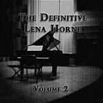 Lena Horne The Definitive Collection Of Lena Horne, Vol. 2