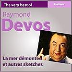 Raymond Devos The Very Best Of Raymond Devos: La Mer Démontée Et Autres Sketches (Humour)