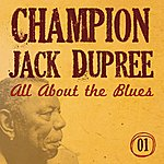 Champion Jack Dupree All About The Blues, Vol. 1