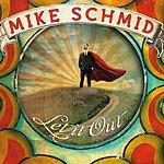 Mike Schmid Let It Out