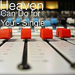 Heaven Can Do For You - Single