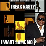 Freak Nasty I Want Some Mo'