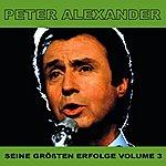 Peter Alexander Seine Grossten Erfolge, Vol. 3