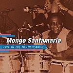 Mongo Santamaria Live In The Netherlands