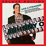 Johnny O Like A Stranger (Deluxe Edition)
