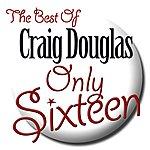 Craig Douglas Only Sixteen - The Best Of Craig Douglas
