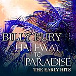 Billy Fury Halfway To Paradise - The Early Hits